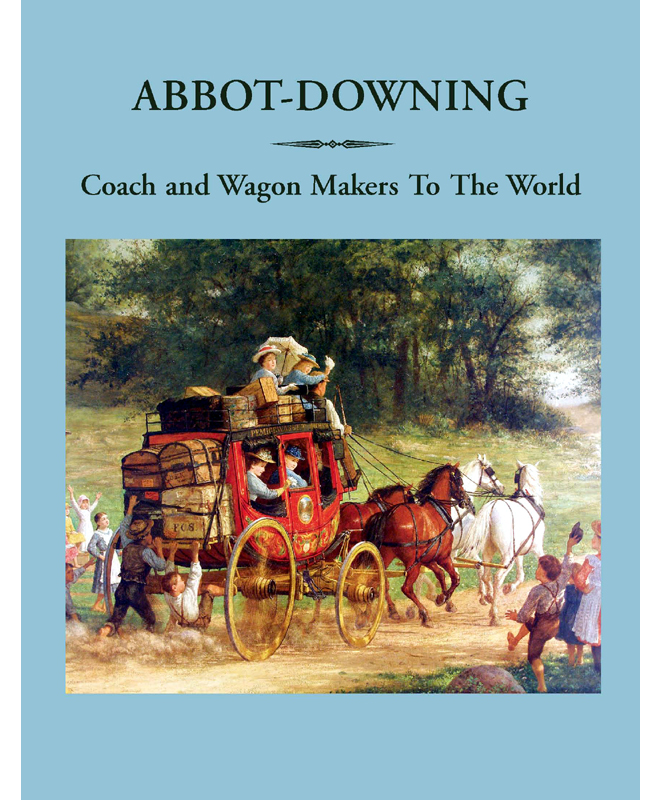 New Hampshire Historical Society - Abbot-Downing: Coach and Wagon ...